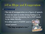 5 use hype and exaggeration