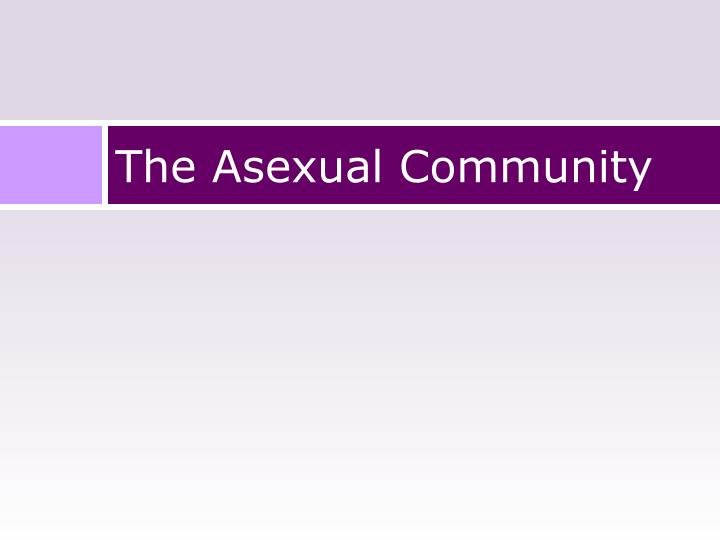 The Asexual Community