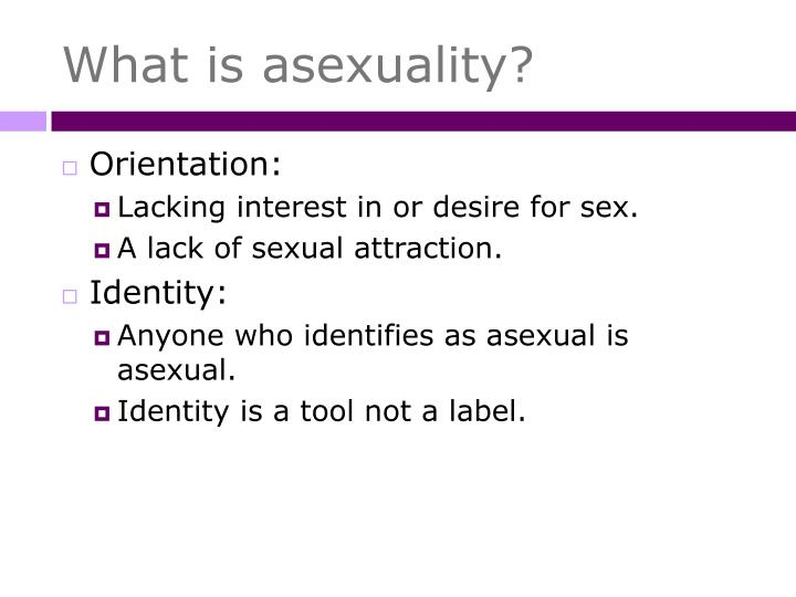 What is asexuality?