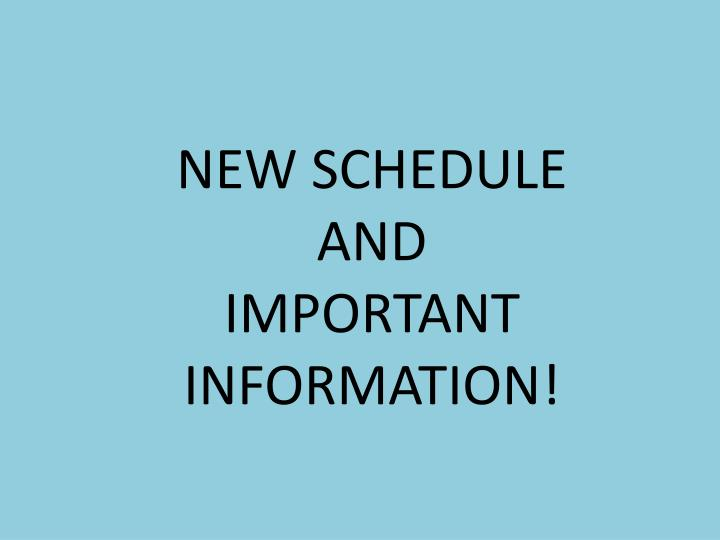 new schedule and important information n.