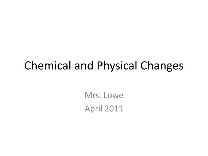 chemical and physical changes n.