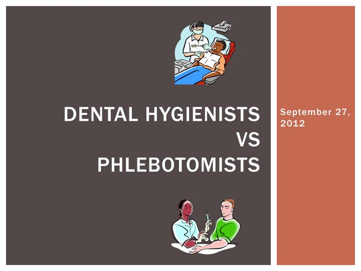 dental hygienists vs phlebotomists n.