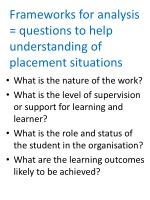 frameworks for analysis questions to help understanding of placement situations