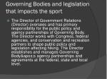 governing bodies and legislation that impacts the sport