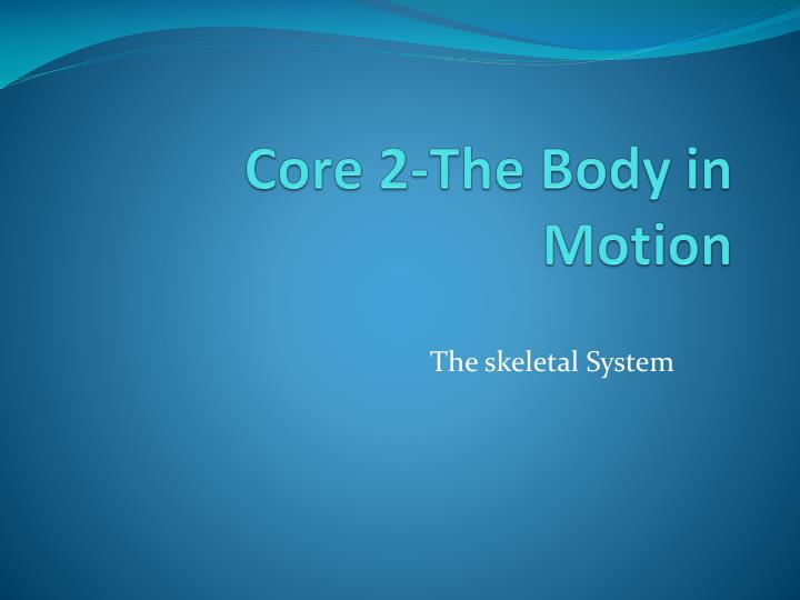 core 2 the body in motion n.