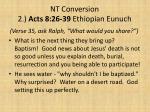 nt conversion 2 acts 8 26 39 ethiopian eunuch