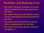 possibilities at the beginning of acts