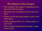 the pattern of the gospels