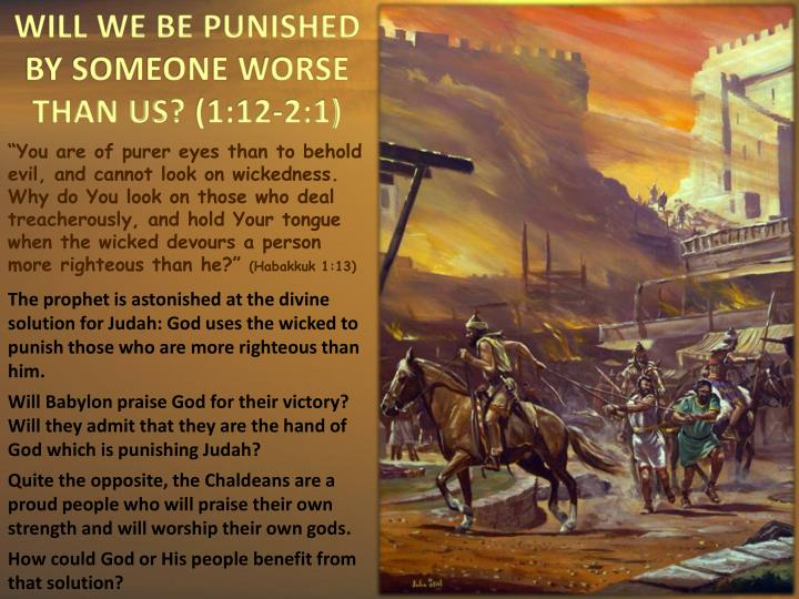 WILL WE BE PUNISHED BY SOMEONE WORSE THAN US