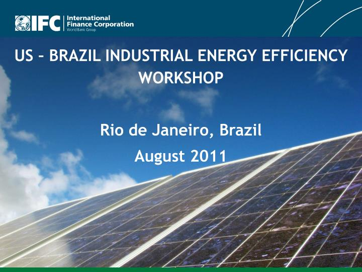 us brazil industrial energy efficiency workshop rio de janeiro brazil august 2011 n.