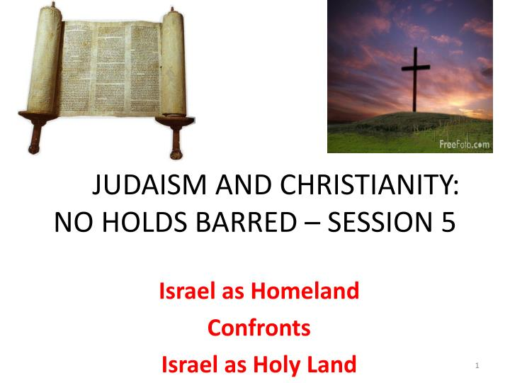 judaism and christianity no holds barred session 5 n.