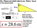 ex 1 figure out which ratio to use find x round to the nearest tenth