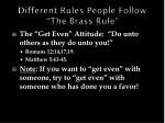 different rules people follow the brass rule