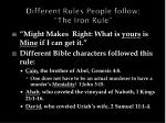 different rules people follow the iron rule