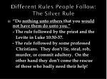 different rules people follow the silver rule