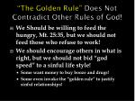 the golden rule does not contradict other rules of god