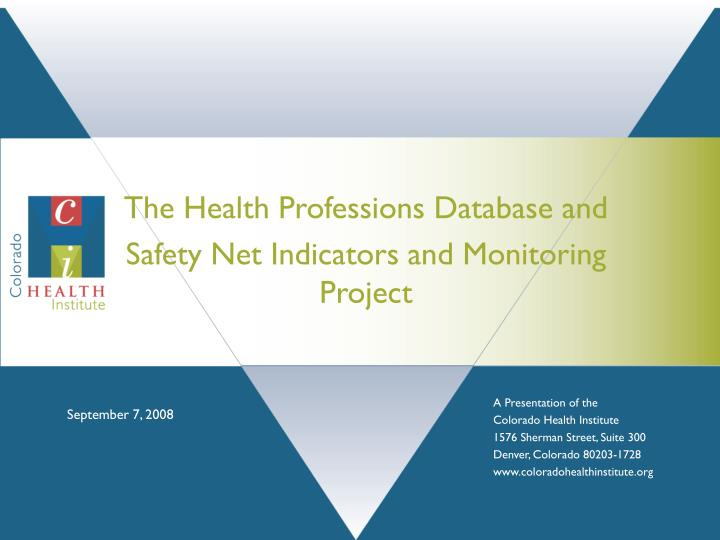 the health professions database and safety net indicators and monitoring project n.