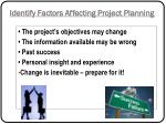 identify factors affecting project planning