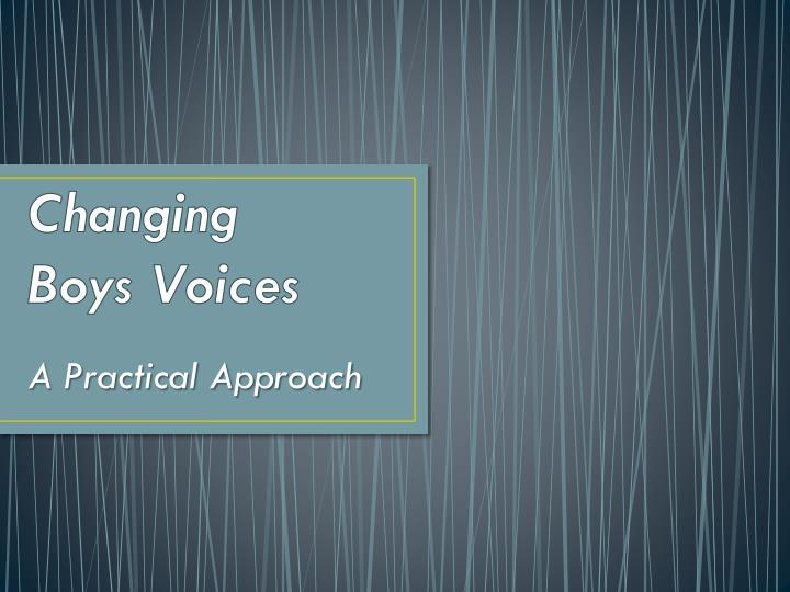 changing boys voices n.