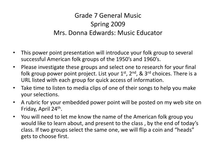grade 7 general music spring 2009 mrs donna edwards music educator n.