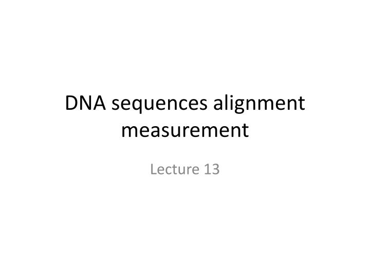 dna sequences alignment measurement n.