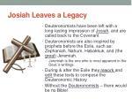 josiah leaves a legacy