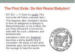 the first exile do not resist babylon