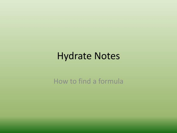 hydrate notes n.