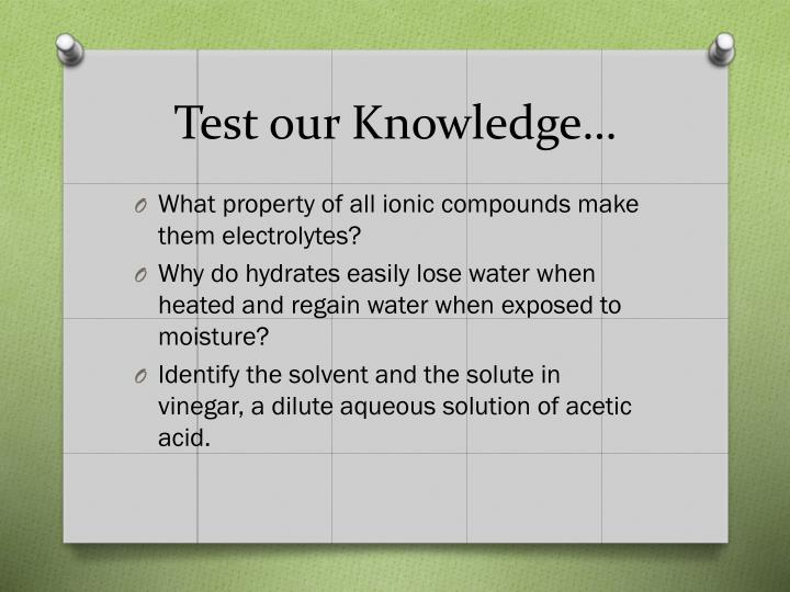 Test our Knowledge…