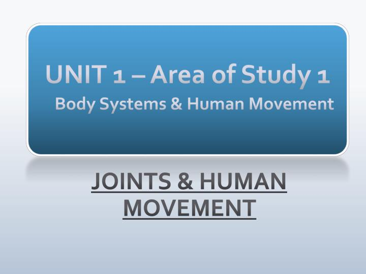 unit 1 area of study 1 body systems human movement n.