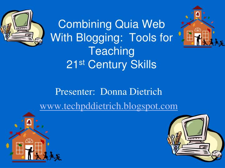 combining quia web with blogging tools for teaching 21 st century skills n.