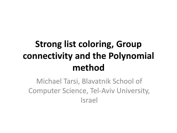 strong list coloring group connectivity and the polynomial method n.