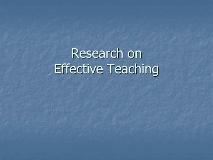 research on effective teaching n.