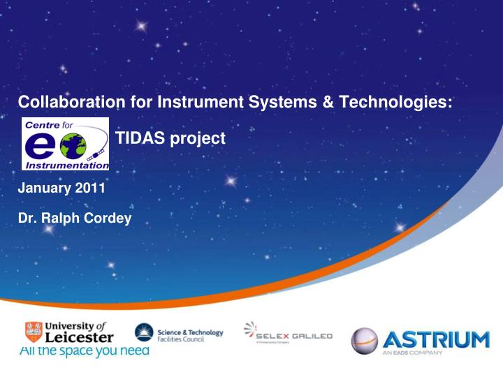 collaboration for instrument systems technologies tidas project january 2011 dr ralph cordey n.
