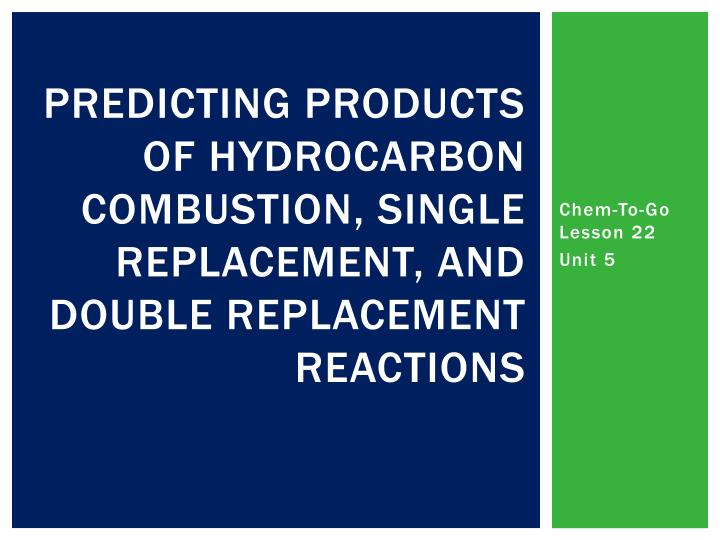 predicting products of hydrocarbon combustion single replacement and double replacement reactions n.
