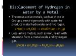 displacement of hydrogen in water by a metal
