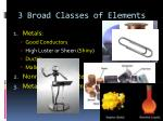 3 broad classes of elements1