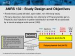 anrs 132 study design and objectives