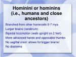 hominini or hominins i e humans and close ancestors