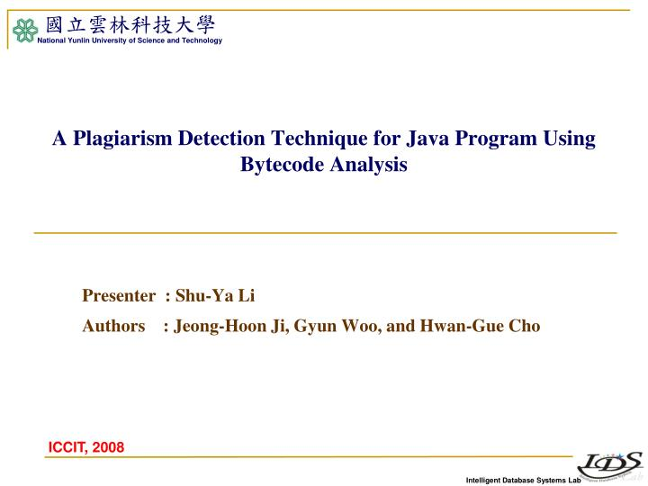 a plagiarism detection technique for java program using bytecode analysis n.