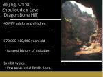 beijing china zhoukoudian cave dragon bone hill