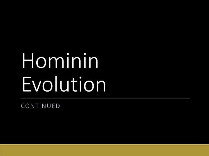 hominin evolution n.