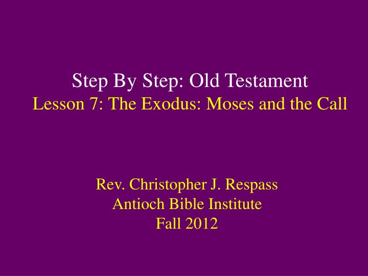 step by step old testament lesson 7 the exodus moses and the call n.
