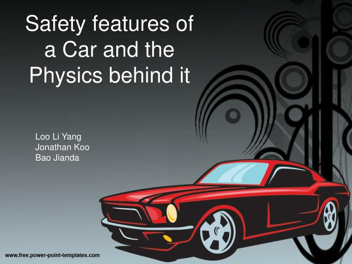 safety features of a car and the physics behind it n.