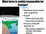 what force is mainly responsible for erosion