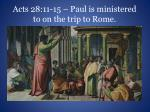 acts 28 11 15 paul is ministered to on the trip to rome