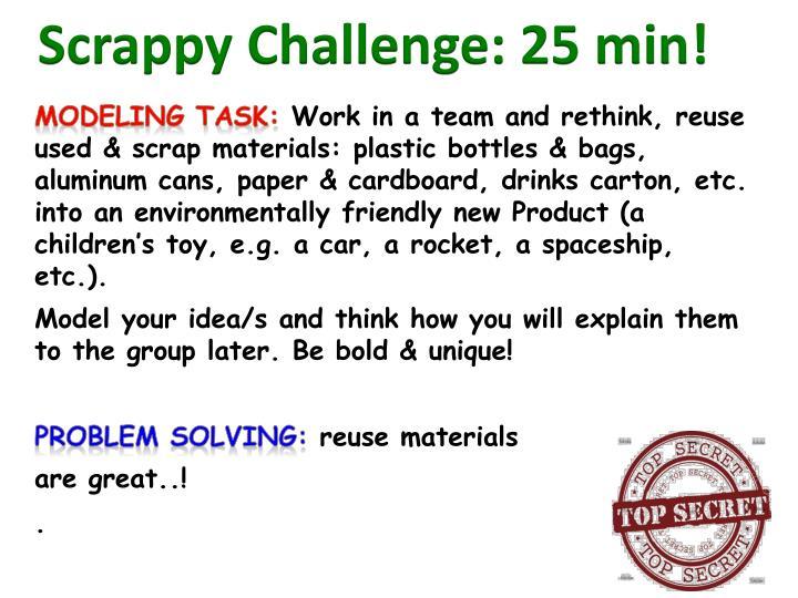 Scrappy Challenge: 25 min!