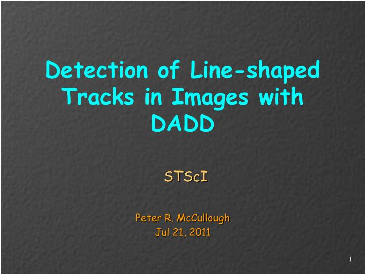 detection of line shaped tracks in images with dadd n.