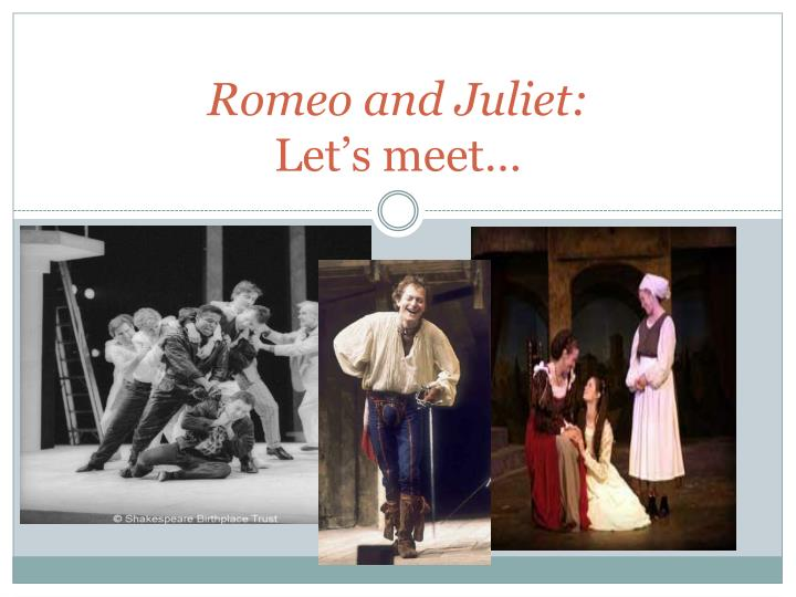 romeo and juliet let s meet n.