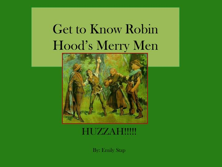 get to know robin hood s merry men n.